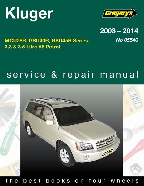 Toyota Kluger V6 Petrol 2003 - 2014 Gregorys Owners Service & Repair Manual