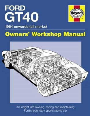 Ford GT40 1964 Onward (All Marks) Manual