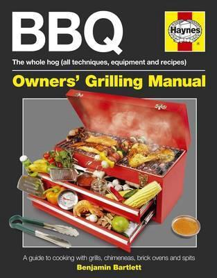 BBQ : Haynes Owners Grilling Manual
