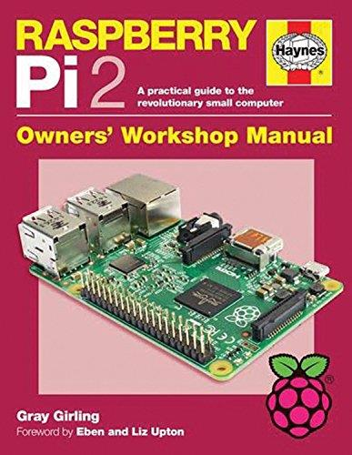 Raspberry Pi 2: A Practical Guide to the Revolutionary Small Computer