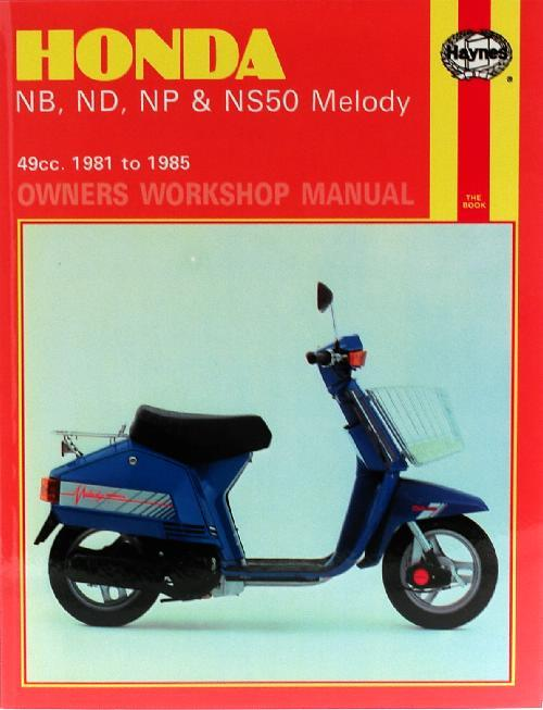 Honda NB, ND, NP & NS50 Melody 1981 - 1985 Haynes Owners Service & Repair Manual