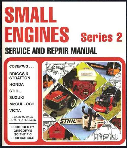 Gregorys Small Engines Repair Manual 2 Briggs Honda Stihl