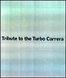 Tribute To The Turbo Carrera