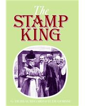 Stanley Gibbons : The Stamp King