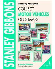 Stanley Gibbons : Collect Motor Vehicles On Stamps (1st Edition)