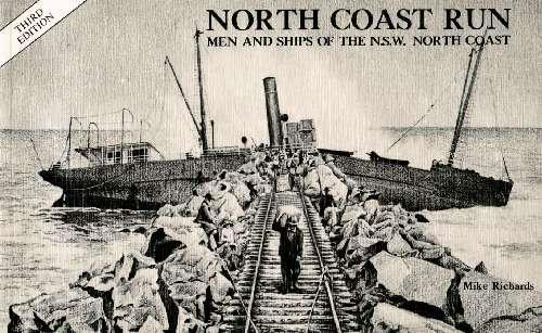The North Coast Run : Men and Ships of the N.S.W. North Coast - Front Cover