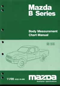 Mazda B Series 11/1998 Body Measurement Chart Factory Workshop Manual Supplement - Front Cover