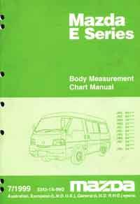 Mazda E Series SK & SL 07/1999 Body Measurement Chart - Front Cover