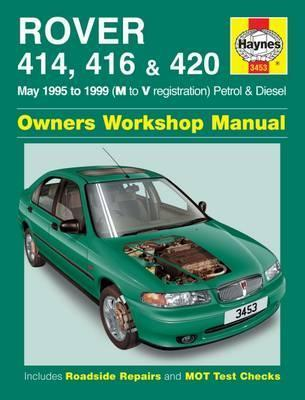 Rover 414, 416 and 420 Petrol and Diesel 1995 to 1999