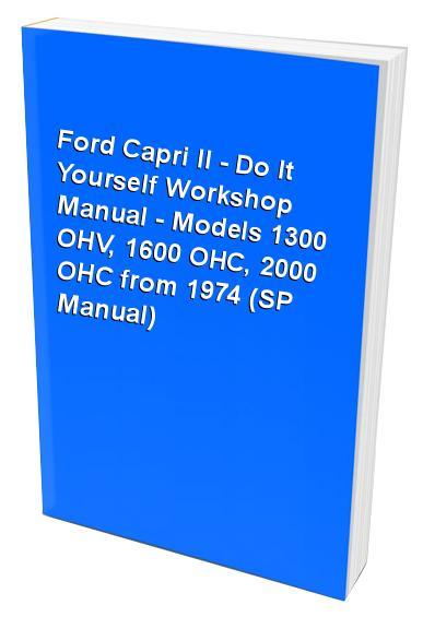 Ford Capri II - Do It Yourself Workshop Manual - Models 1300 OHV - Front Cover