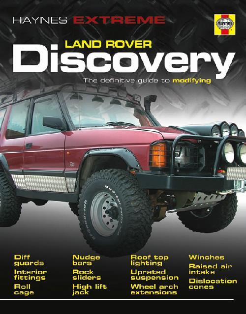 Haynes Extreme Land Rover Discovery: The definitive guide to modifying - Front Cover
