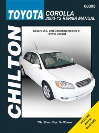 Toyota Corolla 2003 - 2013 Chilton Owners Service & Repair Manual