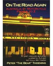 On The Road Again : Australia By Motorcycle From A To Z