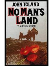 No Man's Land: The Story of 1918 by John Toland (Hardback, 1980)