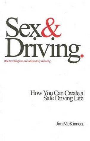 Sex and Driving : The Two Things No One Admits They Do Badly