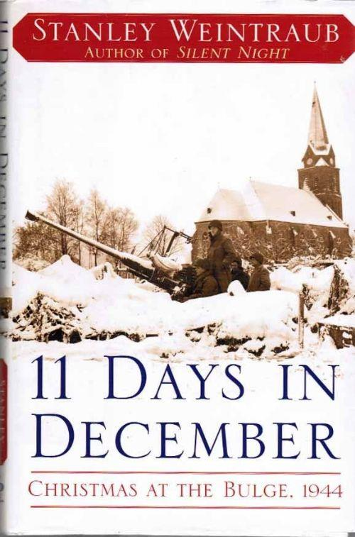 11 Days in December: Christmas at the Bulge, 1944 by Director the Institute. - Front Cover