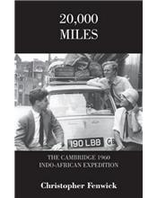 20,000 Miles for a Glass of Champagne : The Cambridge Indo-African Expedition