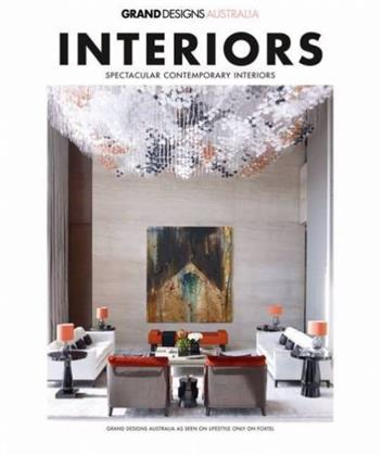 Grand Designs Australia Interiors 1 Spectacular Contemporary - Front Cover