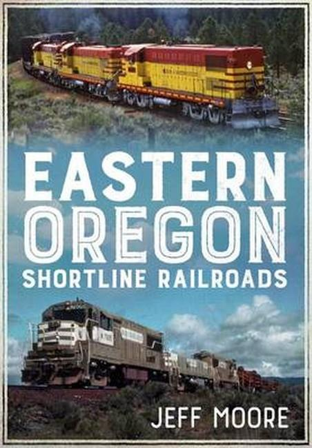 Eastern Oregon Shortline Railroads - Front Cover