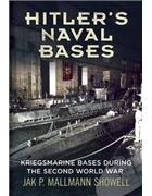 Hitler's Naval Bases : Kriegsmarine Bases During the Second World War