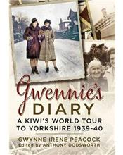 Gwennie's Diaru : A Young Kiwi in England at the Outbreak of War