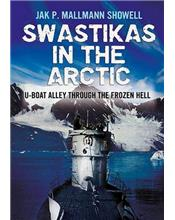 Swastikas in the Arctic : U-boat Alley Through the Frozen Hell