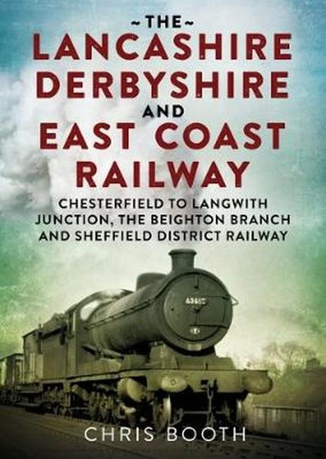 Lancashire Derbyshire and East Coast Railway - Front Cover