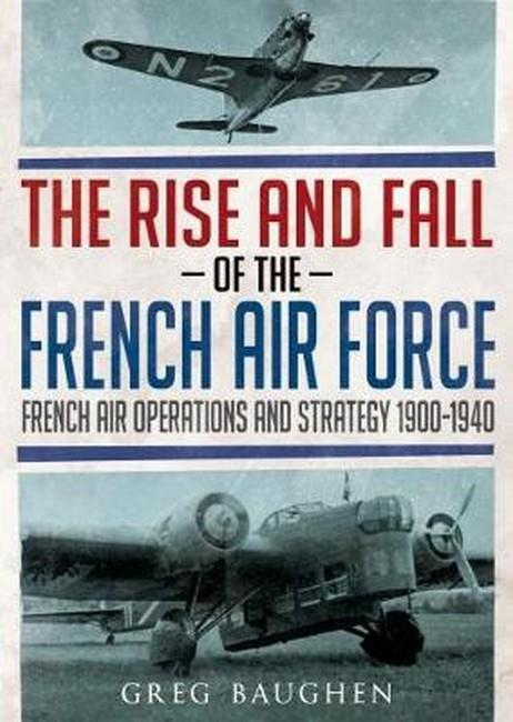 The Rise and Fall of the French Air Force - Front Cover