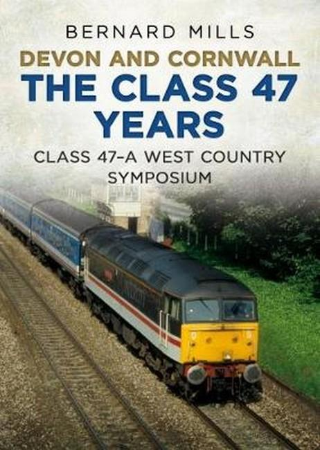 Devon and Cornwall The Class 47 Years - Front Cover
