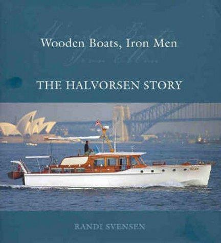 Wooden Boats, Iron Men : The Halvorsen Story - Front Cover