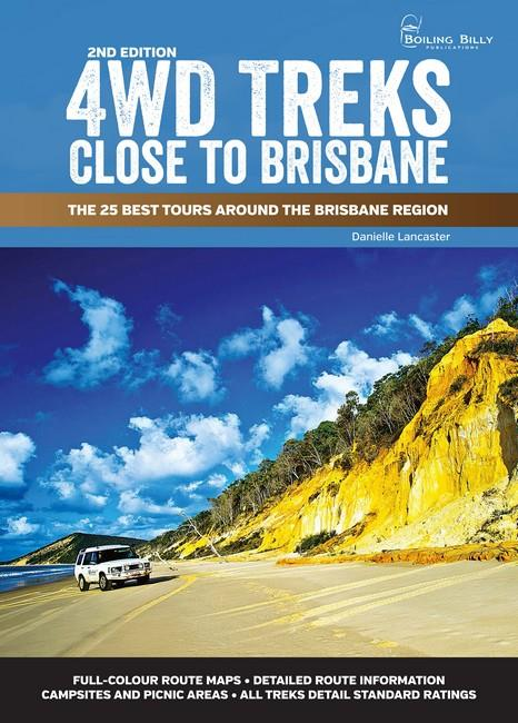 4WD Treks Close to Brisbane 2/e Spiral Edition