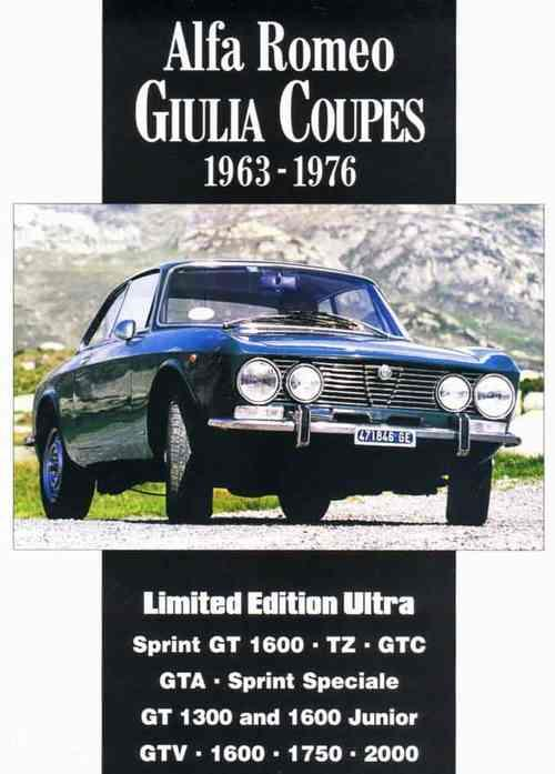 Alfa Romeo Giulia Coupes 1963 - 1976 Limited Edition Ultra - Front Cover
