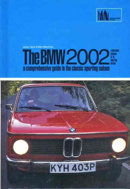 The BMW 2002 : A Comprehensive Guide to the Classic Sporting Saloon