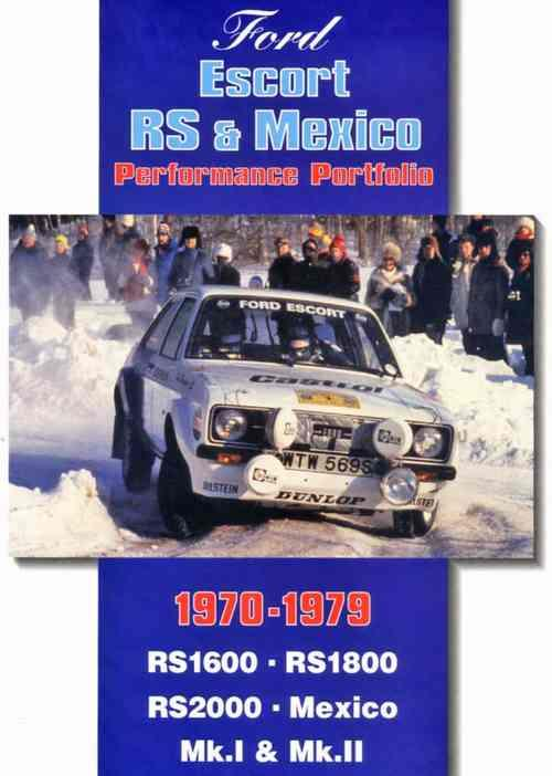 Ford Escort RS & Mexico Performance Portfolio 1970 - 1979
