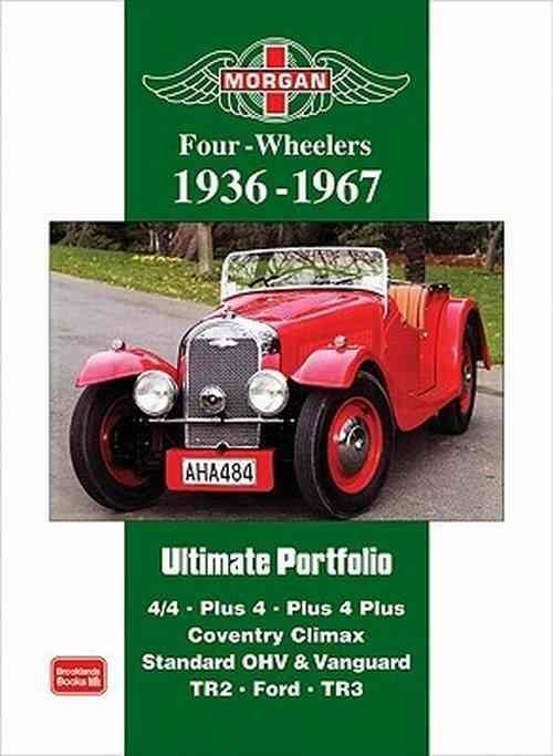 Morgan Four Wheelers 1936 - 1967 Ultimate Portfolio - Front Cover