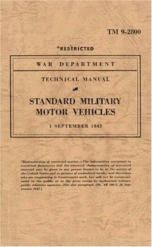 US Standard Military Motor Vehicles: War Department Technical Manual TM 9-2800 - Front Cover