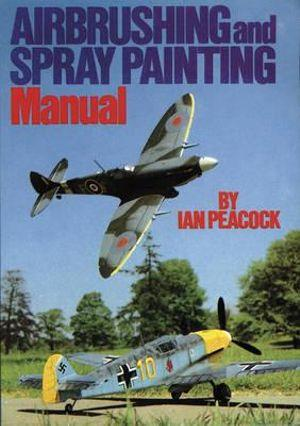 Air Brushing And Spray Painting Manual