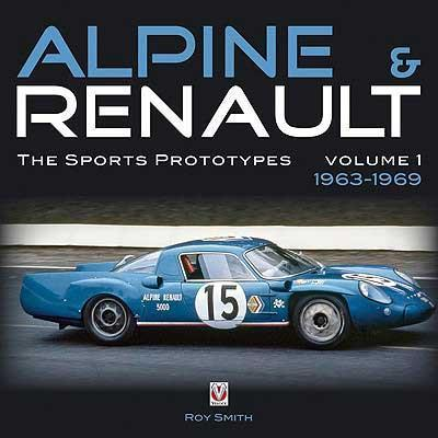 Alpine and Renault : The Sports Prototypes 1963 - 1969 : Volume 1 - Front Cover