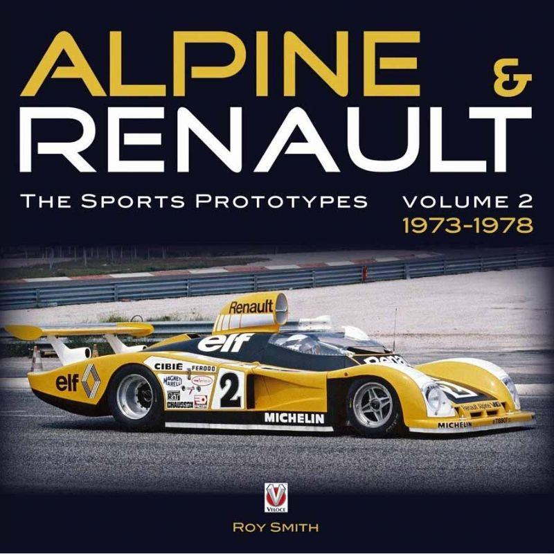 Alpine and Renault : The Sports Prototypes 1973 - 1978 : Volume 2