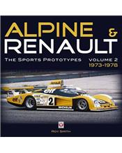Alpine and Renault : The Sports Prototypes 1973 - 1978: Volume 2