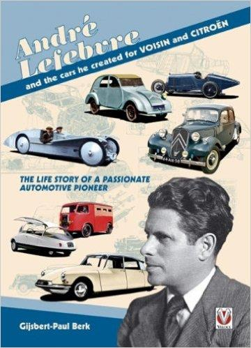 Andre Lefebvre and the Cars He Created at Voisin and Citroen - Front Cover
