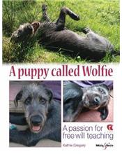 A Puppy Called Wolfie: A passion for free will teaching