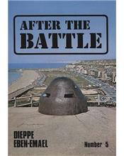 After The Battle : Dieppe / Fort Eben Emael (Issue N0. 05)