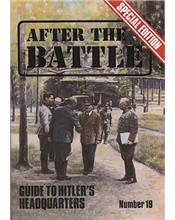 After The Battle : Guide To Hitler's Headquarters (Issue N0. 19)