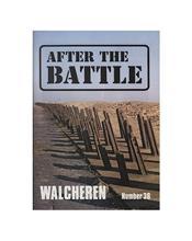 After The Battle : Walcheren : (Issue N0. 36)