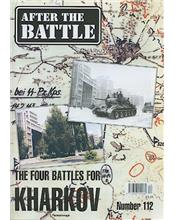 After The Battle : The Four Battles For Kharkov (Issue N0. 112)