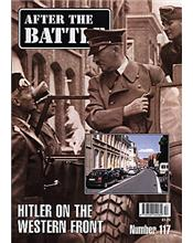 After The Battle : Hitler On The Western Front (Issue N0. 117)