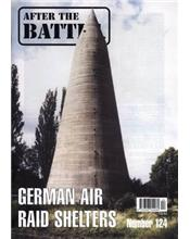 After The Battle : German Air Raid Shelters (Issue N0. 124)