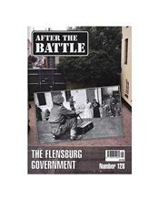 After The Battle : The Flensburg Government (Issue N0. 128)