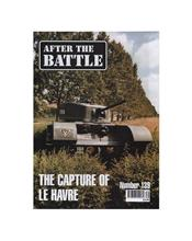 After The Battle : The Capture Of Le Havre (Issue N0. 139)